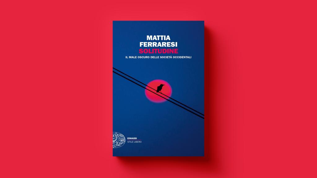 Come capire la solitudine grazie al saggio di Mattia Ferraresi
