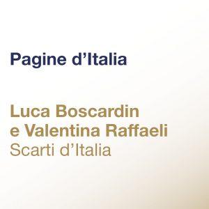 Pagine d'Italia – Luca Boscardin e Valentina Raffaelli – Scarti d'Italia
